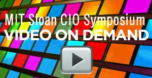 MIT Sloan CIO Symposium Video on Demand